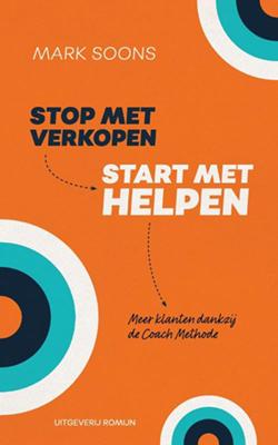 Stop Met Verkopen Start Met Helpen Mark Soons Boek